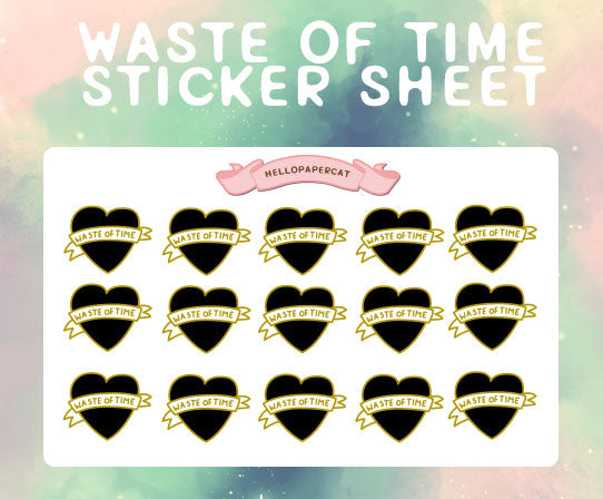 Waste of time sticker sheet