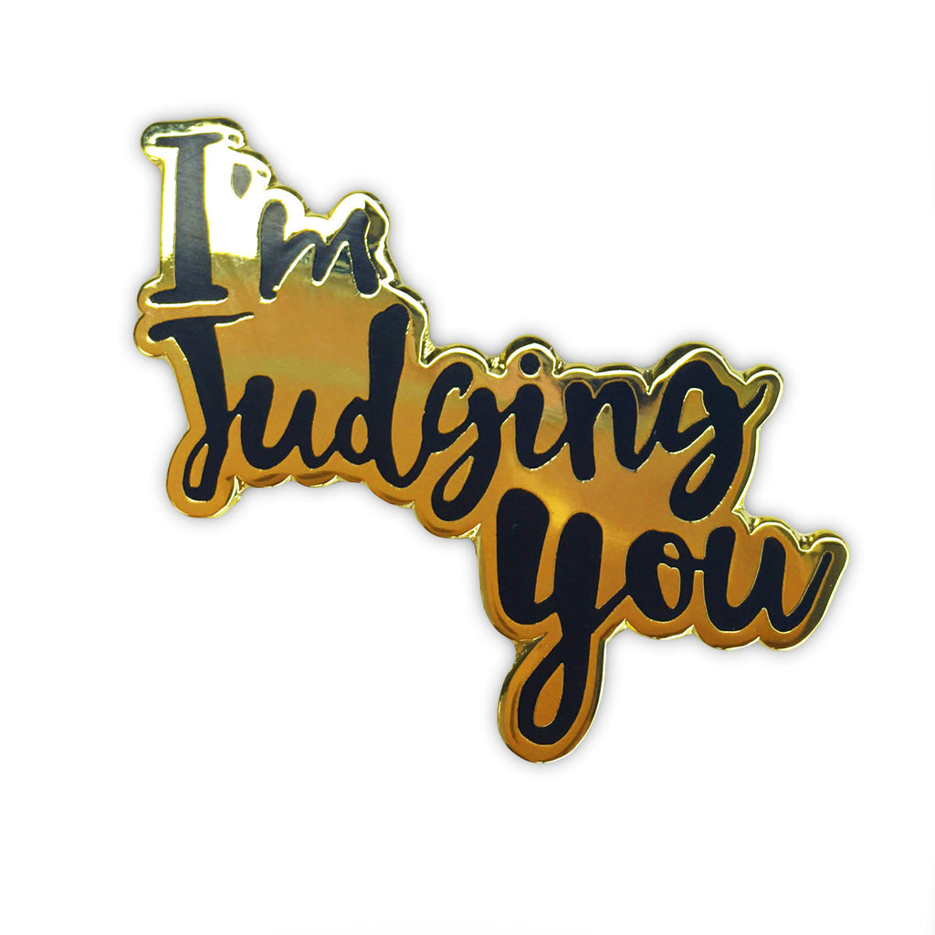 I'm Judging You Pin