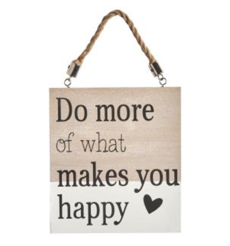 "JUST IN | ""Do More of What Makes You Happy' Hanging Sign - LX Crafts Co"