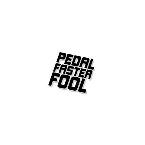 Pedal Faster Fool Top Tube Decal