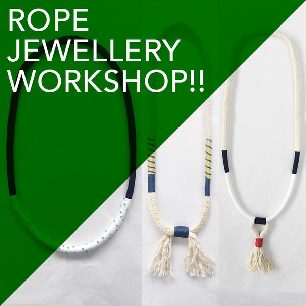 ROPE JEWELLERY WORKSHOP — 30/11/16