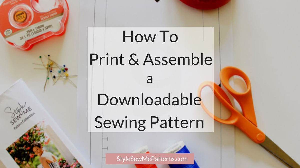 How To Print and Assemble for PDF Patterns