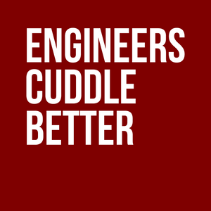 Engineers Cuddle Better