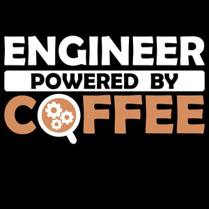 Engineer Powered By Coffee - Engineering Outfitters