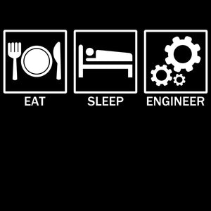 Eat Sleep Engineer - Engineering Outfitters
