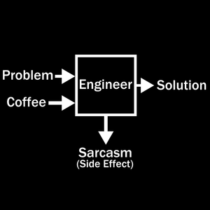 Engineering Side Effects - Engineering Outfitters