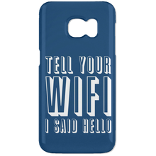 Tell Your WiFi I Said Hello (Phone Case)