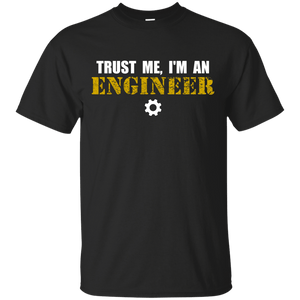 Trust Me, I'm An Engineer - Engineering Outfitters