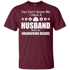 You Can't Scare Me - I Have A Husband An Engineering Degree