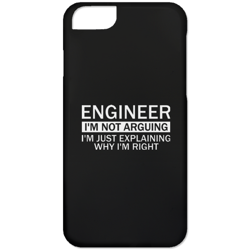 Engineer - I'm Not Arguing, I'm Just Explaining Why I'm Right (Phone Case)
