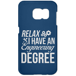Relax, I Have An Engineering Degree (Phone Case)