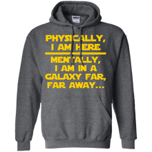 Physically, I Am Here. Mentally, I Am In A Galaxy Far, Far Away - Engineering Outfitters