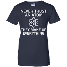 Never Trust An Atom - They Make Up Everything - Engineering Outfitters