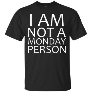 I Am Not A Monday Person - Engineering Outfitters