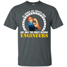 All Women Are Created Equal, But Only The Finest Become Engineers - Engineering Outfitters