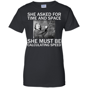 She Asked For Time And Space - She Must Be Calculating Speed - Engineering Outfitters