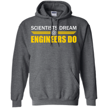 Scientists Dream - Engineers Do - Engineering Outfitters