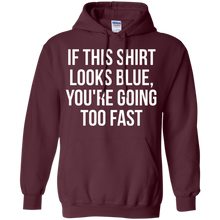 If This Shirt Looks Blue, You're Going Too Fast