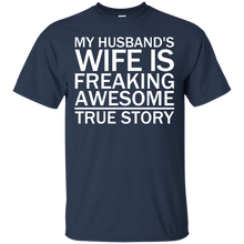 My Husband's Wife Is Freaking Awesome - True Story - Engineering Outfitters
