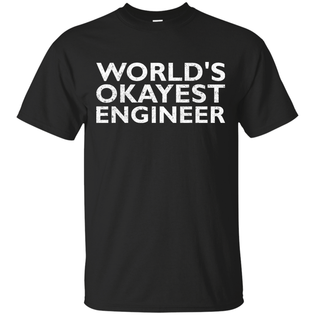 World's Okayest Engineer - Engineering Outfitters