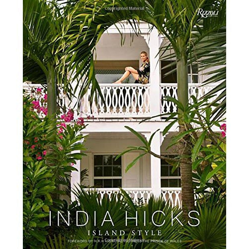 India Hicks; Island Style
