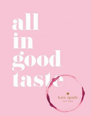 Kate Spade; All In Good Taste