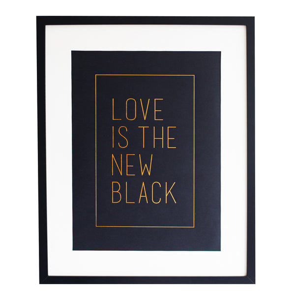 Love Is The New Black Print