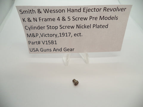 V15B1 Smith & Wesson 4 & 5 Screw Pre Model Revolver Cylinder Stop Plunger Screw