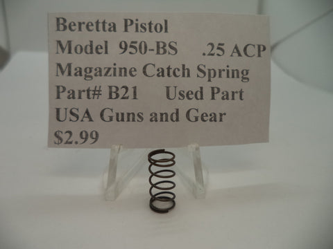 B21 Beretta Pistol Model 950-BS .25 ACP Magazine Catch Spring Used Part