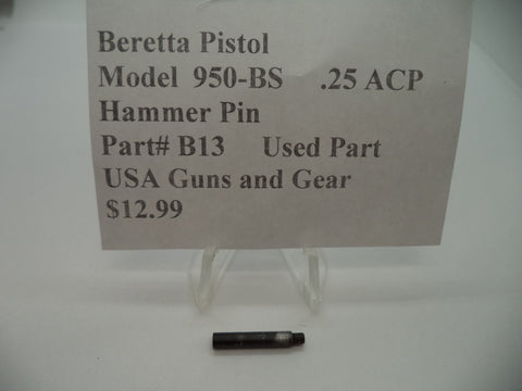 B13 Beretta Pistol Model 950-BS .25 ACP Hammer Pin Used Parts
