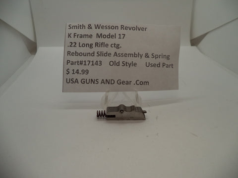 17143 Smith & Wesson K Frame Model 17 Used Rebound Slide & Spring