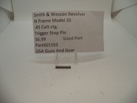 25193 Smith & Wesson N Frame Model 25 Used Trigger Stop Pin .45 Colt ctg.