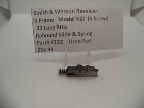 K22G Smith & Wesson K Frame Model K22 Rebound Slide & Spring .22 Long Rifle