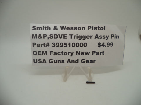 399510000 Smith & Wesson Pistol M&P and SDVE Trigger Assembly Pin New