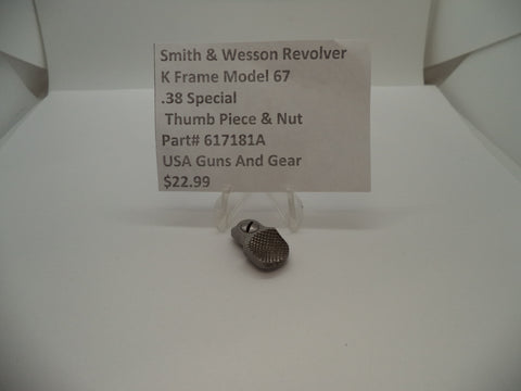 617181A Smith & Wesson K Frame Model 67 Thumb Piece & Nut .38 Special