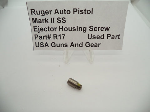R17 Ruger Auto Pistol Mark II SS Ejector Housing Screw Used Part