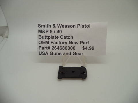 264680000 Smith & Wesson Pistol M&P 9 / 40 Buttplate Catch Factory New Part