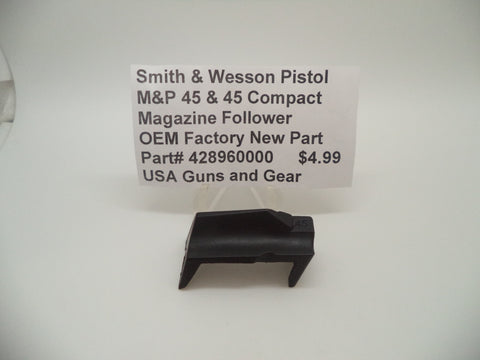 428960000 Smith & Wesson Pistol M&P 45 Magazine Follower Factory New Part