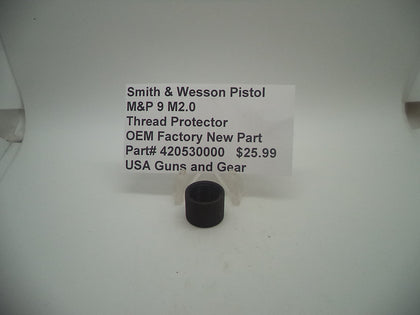 420530000 Smith & Wesson Pistol M&P 9 M2.0 Thread Protector Factory New Part
