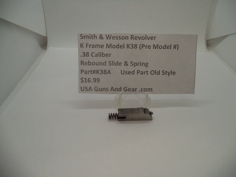 K38A Smith & Wesson K Frame Model K38 Used Rebound Slide & Spring .38 Caliber