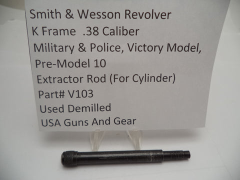 V103 Smith & Wesson K Frame Military & Police Victory Model Pre-Model 10 Extractor Rod