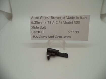 13 Armi-Galesi-Brevetto Model 503 Slide Bolt 6.35mm (.25 ACP)