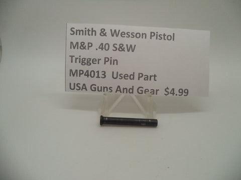 MP4013 Smith & Wesson Pistol M&P Trigger Pin Used Part .40 S&W
