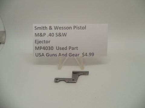 MP4030 Smith & Wesson Pistol M&P Ejector Used Part .40 S&W