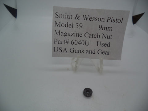 6040U Smith & Wesson Pistol Model 39 9 MM Magazine Catch Nut Used Parts