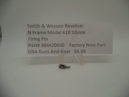 284420000 Smith & Wesson N Frame Model 610 10mm Firing Pin Factory New Part