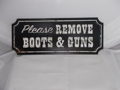 HL049 Remove Boots & Guns Metal Sign
