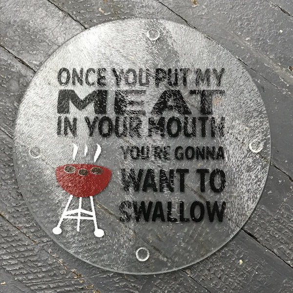 "Cutting Board 7.75"" Round Glass Vinyled Humor Meat in Your Mouth"