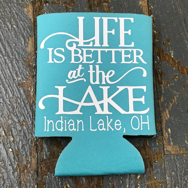 Standard Can Hugger Coozie Holder Indian Lake Ohio Life is Better at the Lake Aqua
