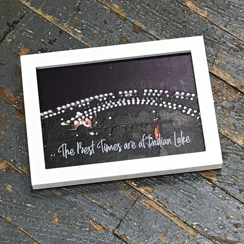 The Best Times are at Indian Lake Russells Point Bridge Picture Frame
